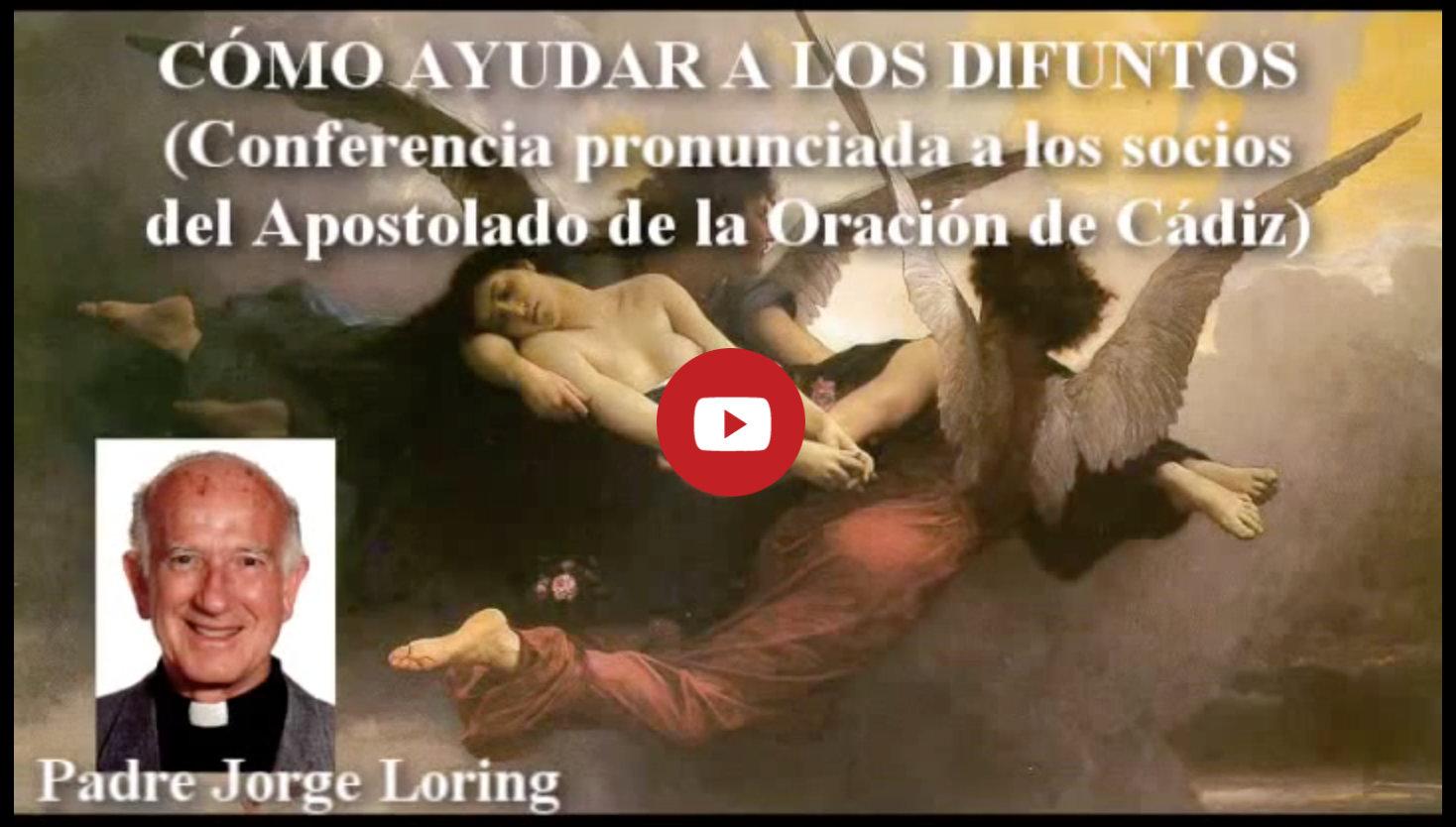 Ver Video del padre Jorge Loring