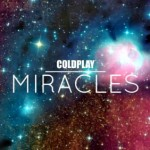 Miracles - Coldplay (ft img)